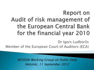 Report on Audit of risk management of the European Central Bank for the financial year  2010