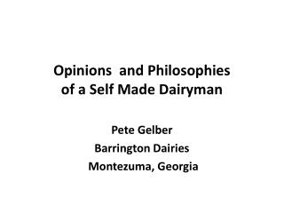Opinions  and Philosophies of a Self Made Dairyman