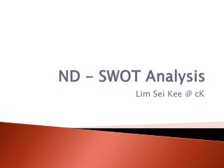 ND -  SWOT Analysis