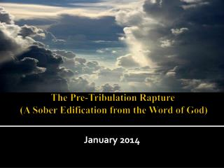 The Pre-Tribulation Rapture  (A Sober Edification from the Word of God)