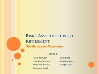 Risks Associated with Retirement New Retirement Mechanisms