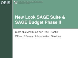 New Look SAGE Suite & SAGE Budget Phase II