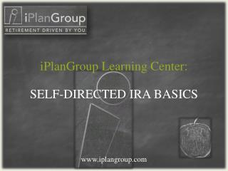 SELF-DIRECTED IRA BASICS