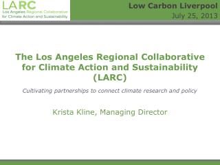 The Los Angeles Regional Collaborative for Climate Action and Sustainability (LARC)