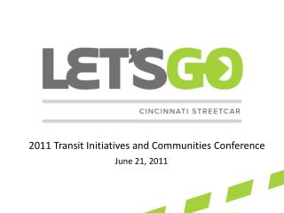 2011 Transit Initiatives and Communities Conference