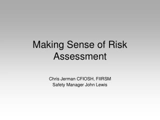 Making Sense of Risk Assessment