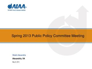 Spring 2013 Public Policy Committee Meeting
