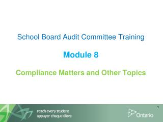 School Board Audit Committee Training Module 8 Compliance Matters and Other Topics