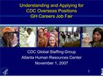 understanding and applying for cdc overseas positions gh careers job fair