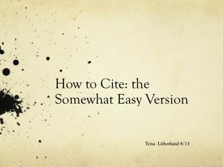 How to Cite: the Somewhat Easy Version