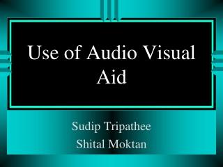 Use of Audio Visual Aid