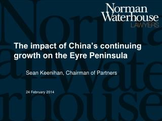 The impact of China's continuing growth on the Eyre Peninsula