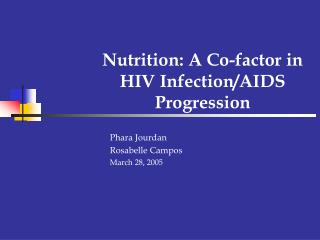 Nutrition: A Co-factor in  HIV Infection/AIDS Progression
