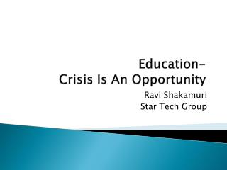 Education-  Crisis Is An Opportunity