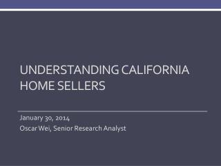 Understanding  California  Home Sellers