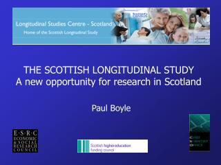 THE SCOTTISH LONGITUDINAL STUDY A new opportunity for research in Scotland