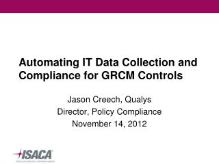 Automating IT Data Collection and Compliance for GRCM Controls