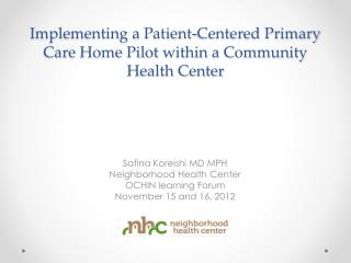 Implementing a Patient-Centered Primary Care  Home Pilot  within a Community Health Center