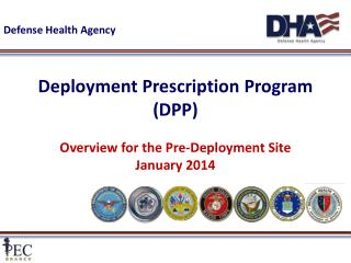 Deployment Prescription Program (DPP) Overview for the Pre-Deployment Site January 2014