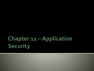 Chapter 11 – Application Security