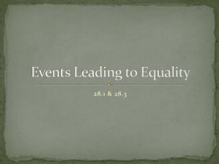 Events Leading to Equality