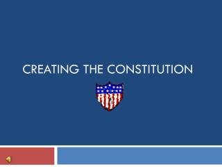 Creating The Constitution