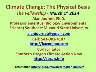 Climate Change: The Physical Basis The Fellowship -  March 1 st  2014