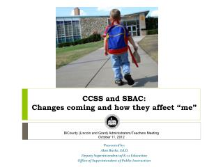 "CCSS and SBAC:  Changes  coming and how they affect ""me"""