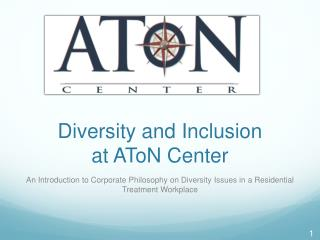 Diversity and Inclusion at AToN Center