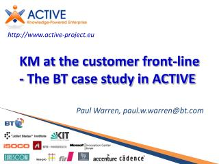 KM at the customer front-line - The BT case study in ACTIVE