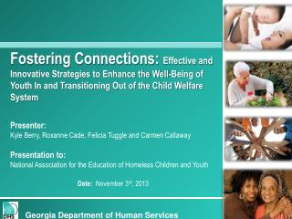 Fostering Connections:  Effective and Innovative Strategies to Enhance the Well-Being of Youth In and Transitioning Out