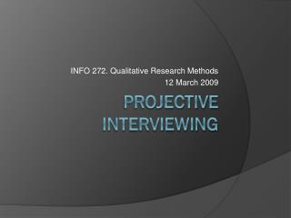 Projective Interviewing