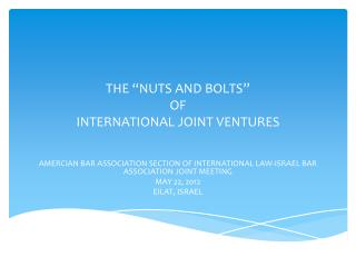 "THE ""NUTS AND BOLTS""  OF  INTERNATIONAL JOINT VENTURES"