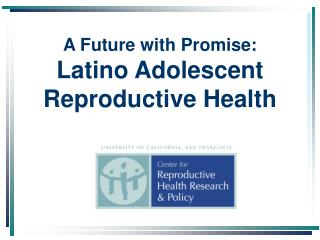 A Future with Promise: Latino Adolescent Reproductive Health