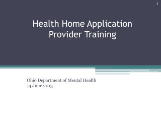 Health Home Application Provider Training