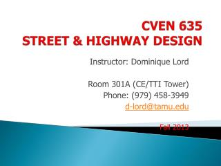 CVEN 635 STREET & HIGHWAY DESIGN