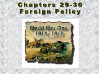 Chapters 29-30 Foreign Policy