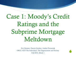 Case 1: Moody's Credit Ratings and the Subprime Mortgage Meltdown