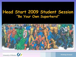 "Head Start 2009 Student Session ""Be Your Own Superhero!"""