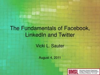 The Fundamentals of  Facebook , LinkedIn and Twitter