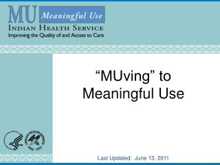 """MUving"" to Meaningful Use Last Updated:   June 13, 2011"