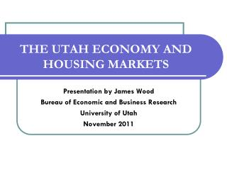 THE UTAH ECONOMY AND HOUSING MARKETS
