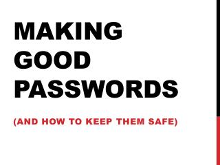 Making Good Passwords