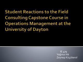 Student Reactions to the Field Consulting Capstone Course in Operations Management at the University of Dayton