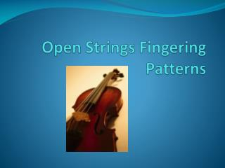 Open Strings Fingering Patterns
