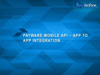 PAYware Mobile API – App to App Integration