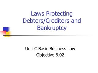 Laws Protecting Debtors/Creditors and Bankruptcy