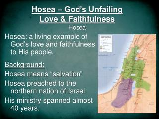 Hosea – God's Unfailing  Love  & Faithfulness Hosea