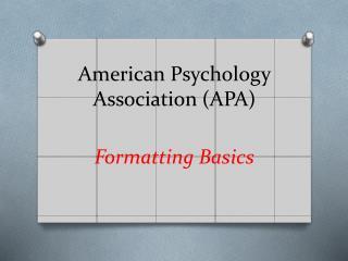 American Psychology Association (APA)