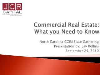 Commercial Real Estate:   What you Need to Know